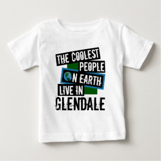 The Coolest People on Earth Live in Glendale Baby T-Shirt