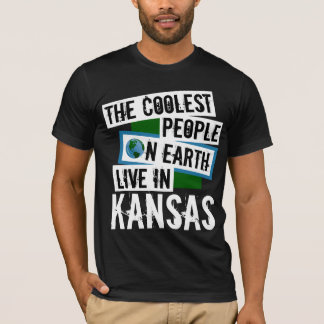 The Coolest People on Earth Live in Kansas T-Shirt