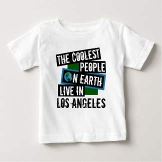 The Coolest People on Earth Live in Los Angeles Baby T-Shirt