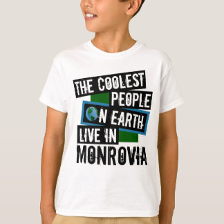 The Coolest People on Earth Live in Monrovia T-Shirt