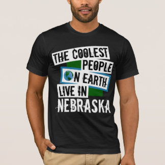 The Coolest People on Earth Live in Nebraska T-Shirt
