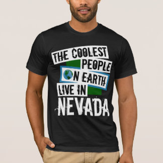 The Coolest People on Earth Live in Nevada T-Shirt