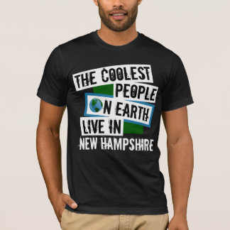 The Coolest People on Earth Live in New Hampshire T-Shirt