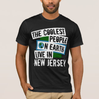 The Coolest People on Earth Live in New Jersey T-Shirt