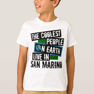 The Coolest People on Earth Live in San Marino T-Shirt