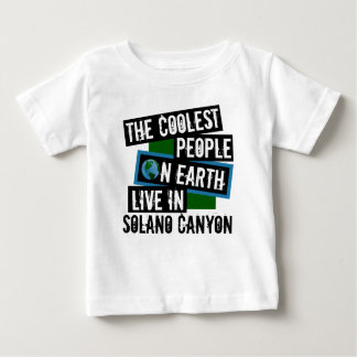 The Coolest People on Earth Live in Solano Canyon Baby T-Shirt