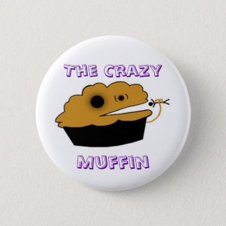 The Crazy, Muffin 2 Inch Round Button