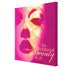 """The creation of beauty is art"" pink face canvas"