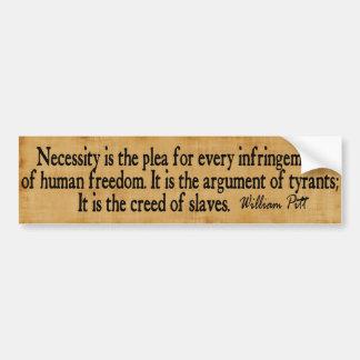 The creed of slaves...William Pitt Bumper Sticker