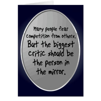 'The critic in the mirror' Motivational Quote Card