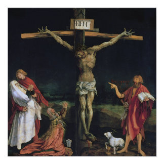 THE CRUCIFIXION FROM THE ISENHEIM ALTAR PIECE. PERFECT POSTER