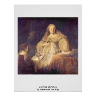 The Cup Of Poison By Rembrandt Van Rijn Poster