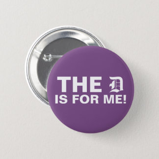 The D is for Me! 2 Inch Round Button