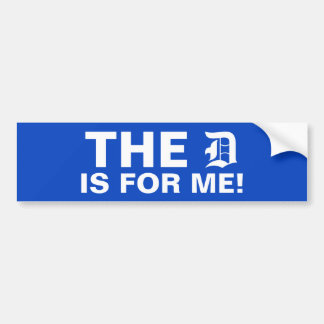 The D is for Me! Bumper Sticker