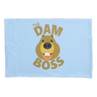 The Dam Boss Pillowcase