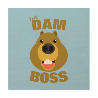 The Dam Boss Wood Print