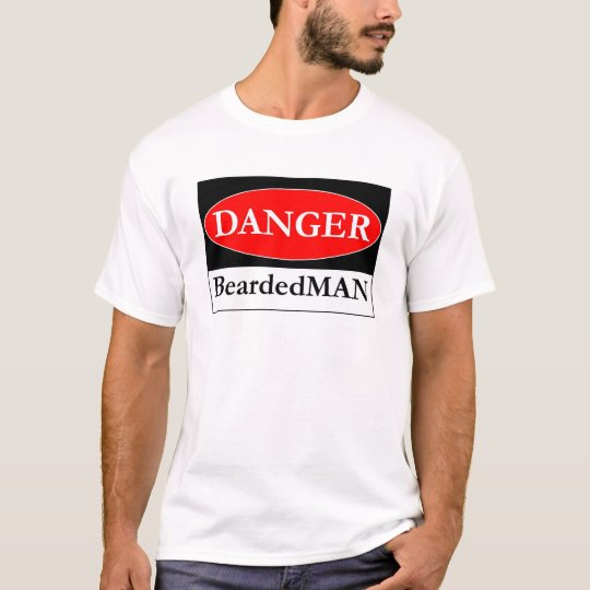 The Danger BeardedMAN sign T-Shirt