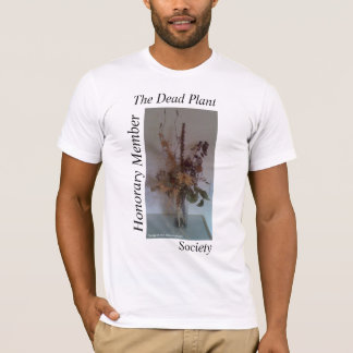 The Dead Plant Society - Honorary Member Shirts