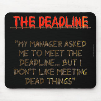 """The Deadline"" Mouse Pad"