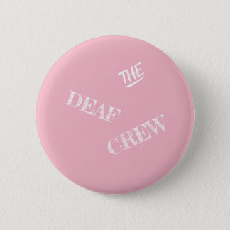 The Deaf Crew 2 Inch Round Button