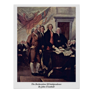 The Declaration Of Independence By John Trumbull Poster