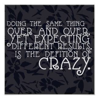 '...the definition of CRAZY' Quote Poster