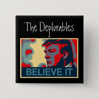 The Deplorables - Believe It! 2 Inch Square Button