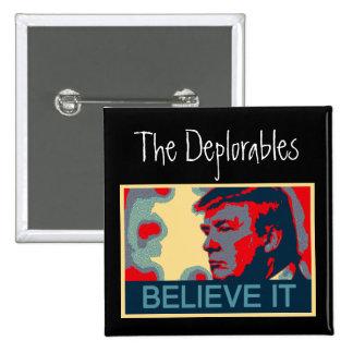 The Deplorables - Believe It! 2 Inch Square Button