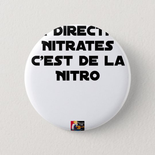 The Directive Nitrates, it is of Nitro - Plays of 2 Inch Round Button