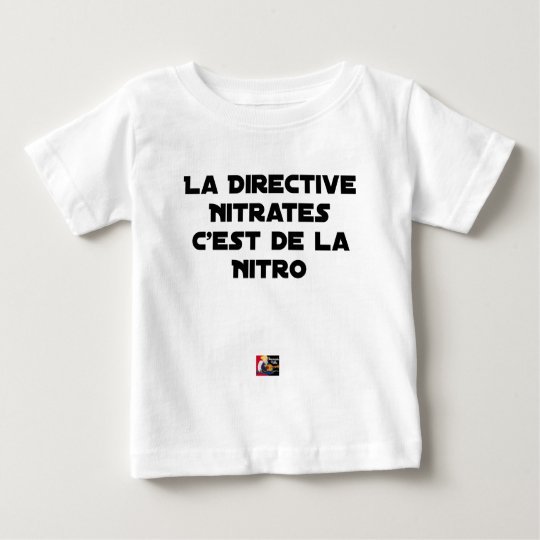 The Directive Nitrates, it is of Nitro - Plays of Baby T-Shirt