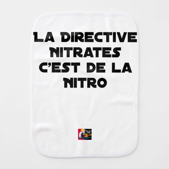 The Directive Nitrates, it is of Nitro - Plays of Burp Cloth