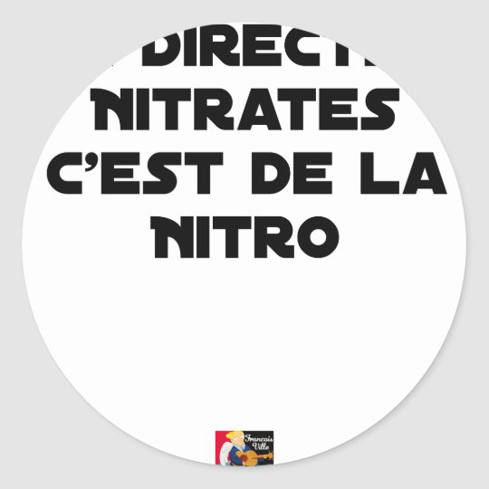 The Directive Nitrates, it is of Nitro - Plays of Classic Round Sticker