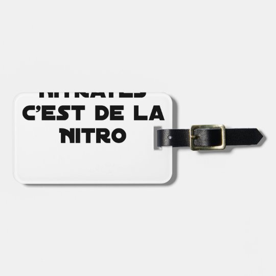 The Directive Nitrates, it is of Nitro - Plays of Luggage Tag