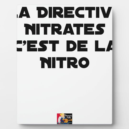The Directive Nitrates, it is of Nitro - Plays of Plaque