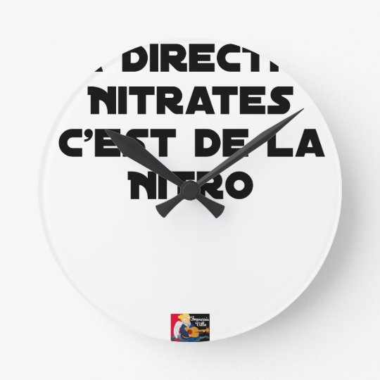 The Directive Nitrates, it is of Nitro - Plays of Round Clock