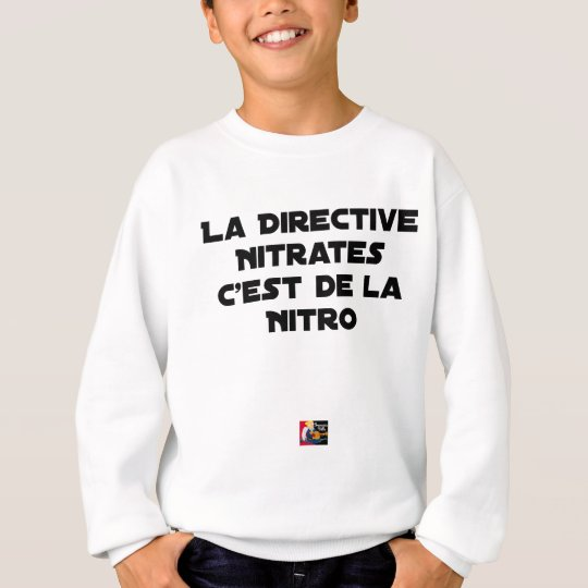 The Directive Nitrates, it is of Nitro - Plays of Sweatshirt