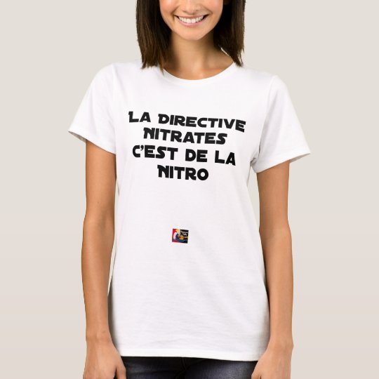 The Directive Nitrates, it is of Nitro - Plays of T-Shirt