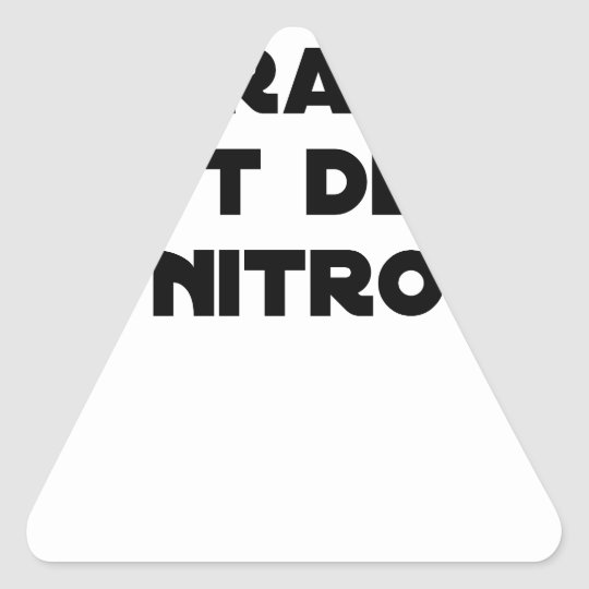 The Directive Nitrates, it is of Nitro - Plays of Triangle Sticker