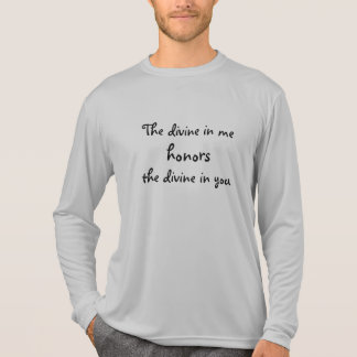 The divine in me honors the divine in you Quote T-Shirt