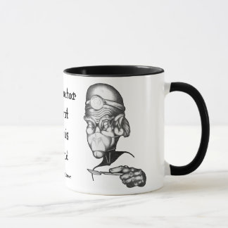 The Doctor is out of his mind Mug