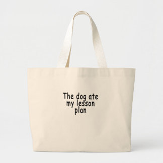 The dog ate my lesson plan large tote bag