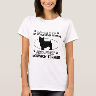 The dog revolves around my norwich terrier T-Shirt