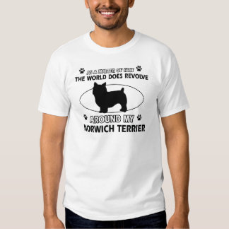 The dog revolves around my norwich terrier tees