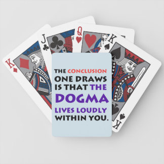 The Dogma Lives Loudly Bicycle Playing Cards