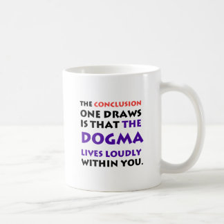 The Dogma Lives Loudly Coffee Mug