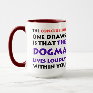 The Dogma Lives Loudly tall mug