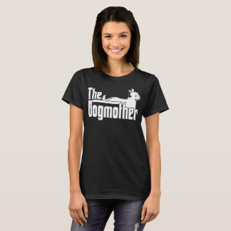 The Dogmother Dog Pet Tshirt