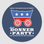 The Donner Party - hungry for something different? Round Sticker