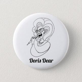 The Doris Dear Button! 2 Inch Round Button