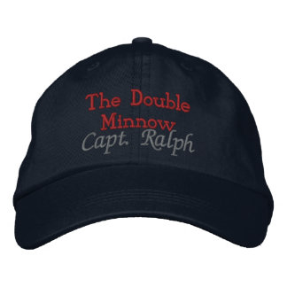 The Double Minnow, Capt. Ralph - Customized Embroidered Hat